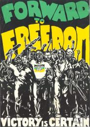 AL2446_2176 FORWARD TO FREEDOM : UMKHONTO WE SIZWE : VICTORY IS CERTAIN
