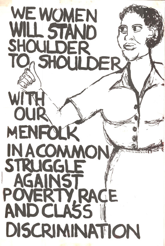 WE WOMEN WILL STAND SHOULDER TO SHOULDER WITH OUR MENFOLK IN A COMMON STRUGGLE AGAINST POVERTY, RACE AND CLASS