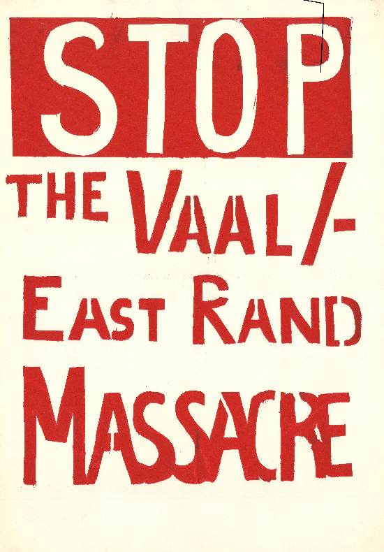 'Stop the Vaal/East Rand Massacre', SAHA Poster Collection, AL2446_1507
