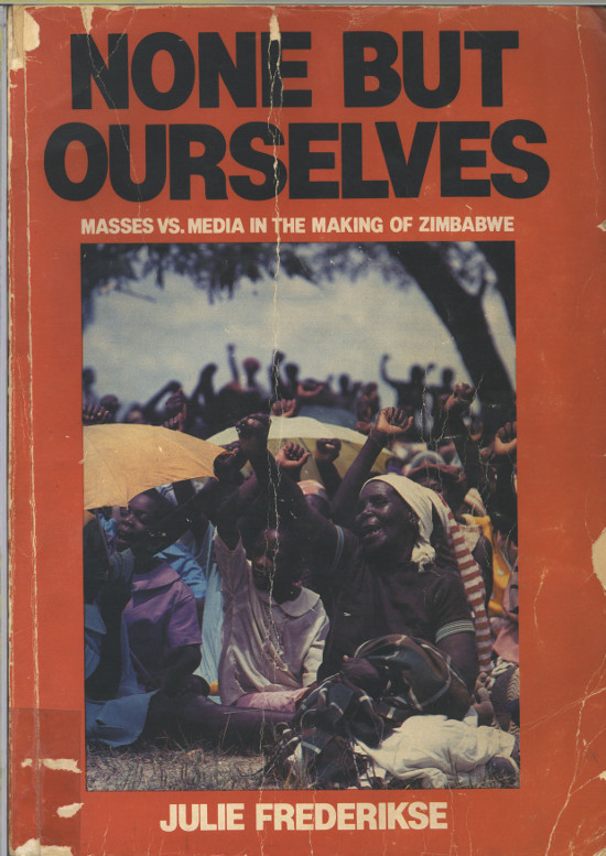 Front cover of Ravan Press edition of Julie Frederikse's None But Ourselves: masses vs. media in the making of Zimbabwe, 1982. Archived as SAHA collection AL2460_NBO_01.01.00