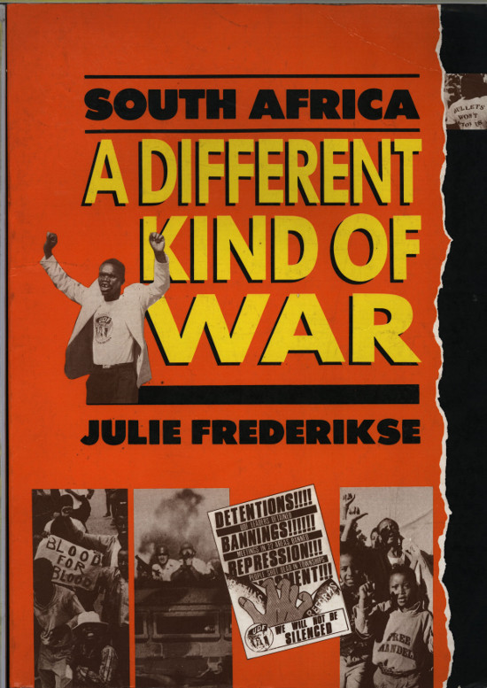 Front cover of Ravan Press edition of Julie Frederikse's South Africa: A Different Kind of War, 1986. Archived as SAHA collection AL2460_SAADKW_01.01.00