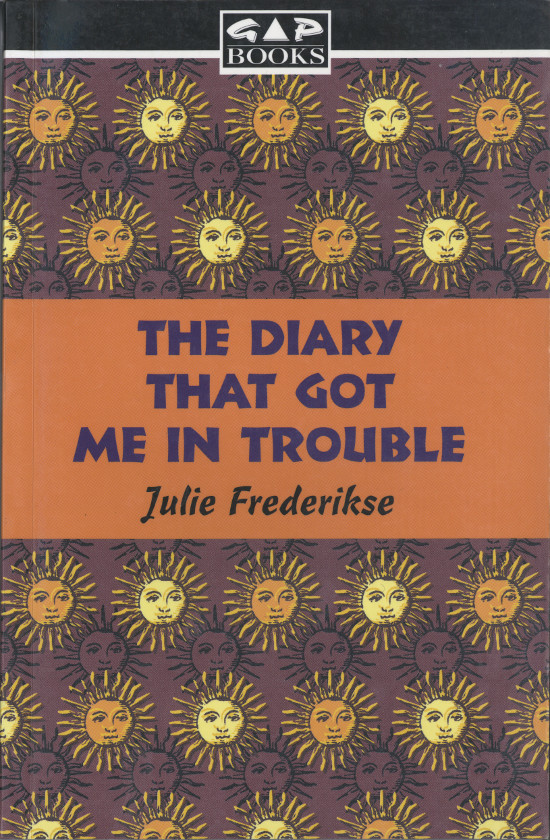 "Front cover of Julie Frederikse's book ""The Diary That Got Me In Trouble"", published by Heinemann South Africa, 1996. Archived as SAHA collection AL2460_TDGMIT_01.00"