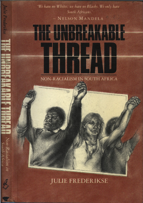 Front cover of the Ravan Press edition of Julie Frederikse's The Unbreakable Thread, 1990. Archived as SAHA collection AL2460_TUT_01.01.00