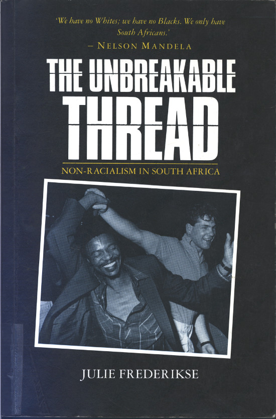 Front cover of the Zed Books (UK) edition of Julie Frederikse's The Unbreakable Thread, 1990. Archived as SAHA collection AL2460_TUT_01.02.00