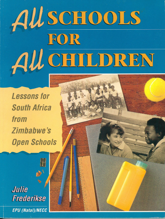 "Front cover of Julie Frederikse's ""All Schools for All Children"", published by the University of Natal Education Policy Unit (EPU) and Oxford University Press, South Africa, 1993. Archived as SAHA collection AL2460_ASFAC_01.00"