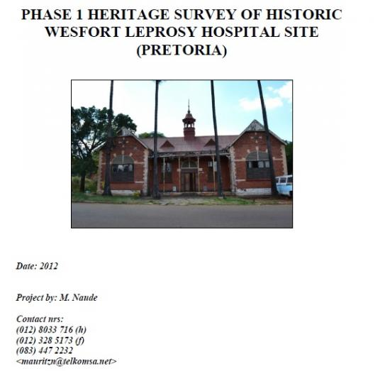Phase 1 Heritage Survey of Historic Westfort Leprosy Hospital Site (Pretoria), authored by M Naude. Archived as SAHA FOIP collection AL2878_B01.37.0