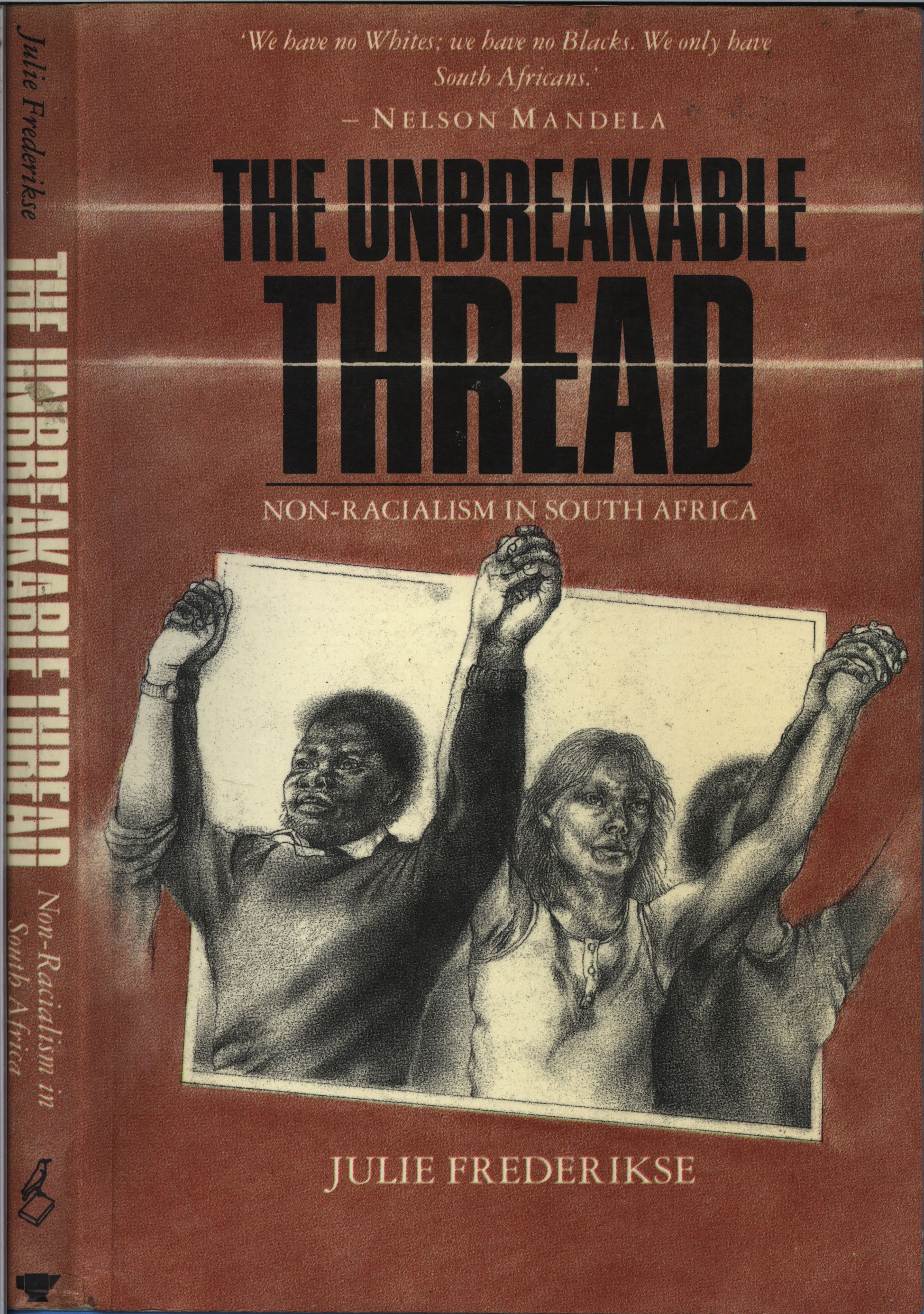 "Cover of the 1990 Ravan Press edition of ""The Unbreakable Thread: Non-racialism in South Africa"""