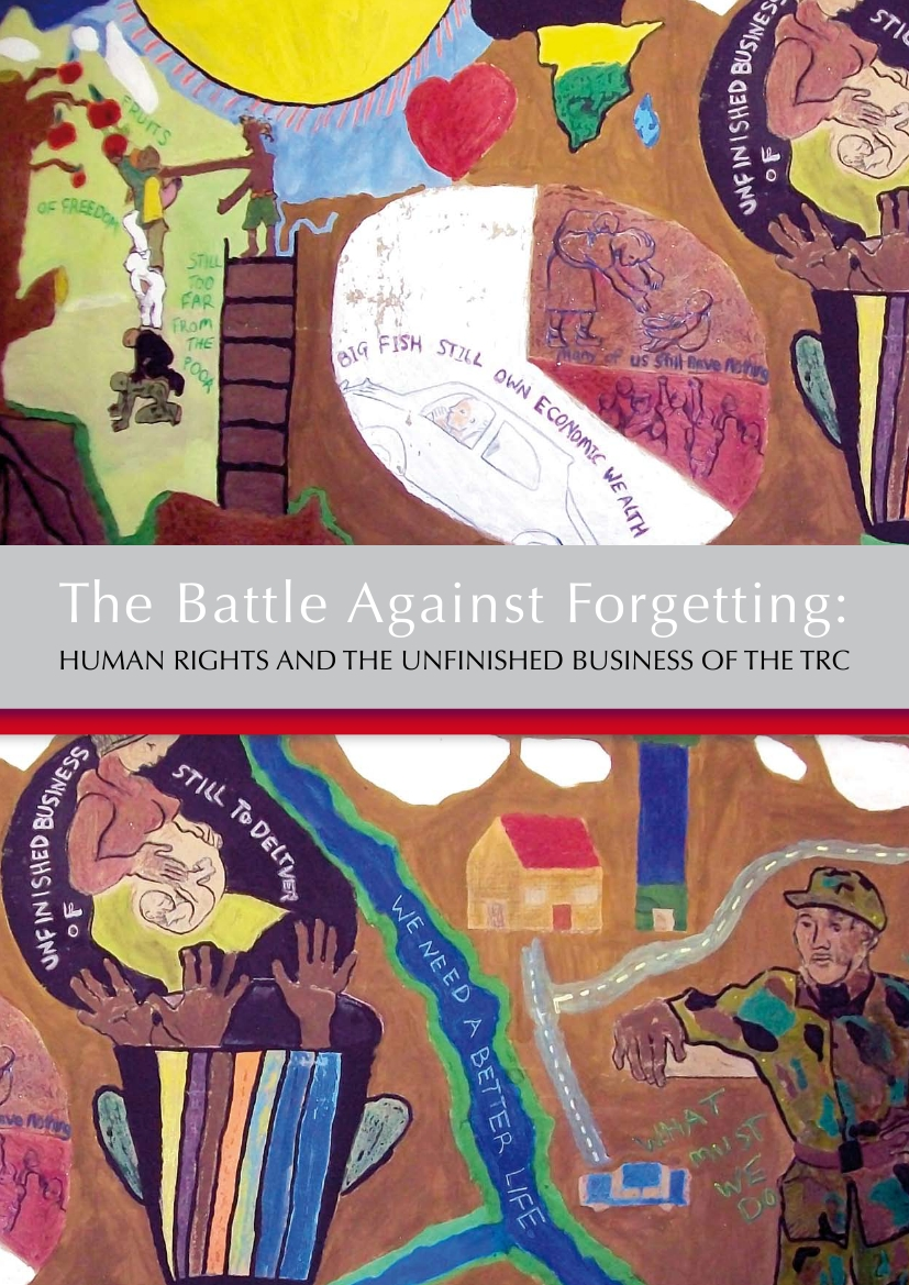 The Battle Against Forgetting:Human Rights and the Unfinished Business of the TRC Publication