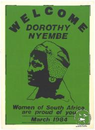 WELCOME DOROTHY NYEMBE : Women of South Africa are proud of you : March 1984 	This poster is silkscreened black and green, produced at STP for FEDSAW. This poster features a drawing of activist, Dorothy Nyembe, who was released from prison after a 15-year sentence.