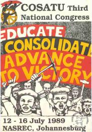 COSATU Third National Congress : EDUCATE CONSOLIDATE ADVANCE TO VICTORY